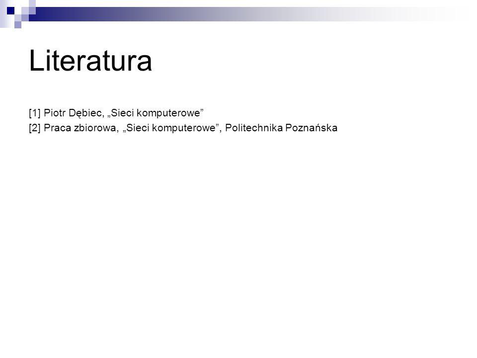 """Literatura [1] Piotr Dębiec, """"Sieci komputerowe"""
